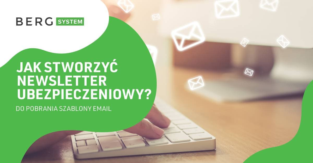 Jak stworzyć newsletter ubezpieczeniowy?